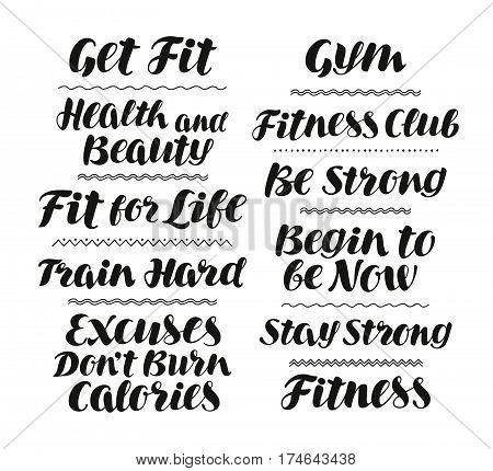 Fitness, gym, sport concept. Handwritten text, motivation. Lettering, calligraphy vector illustration isolated on white background