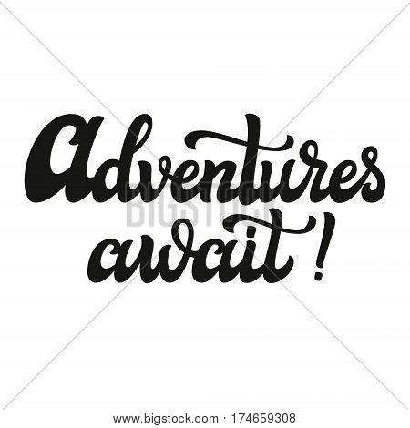 Advantures Await. Typography Lettering Text