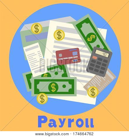 Payroll, invoice sheet flat illustration. Payroll template, calculate salary, budget concepts. Top view. Modern flat design for web banners, web sites, infographics. Creative vector illustration