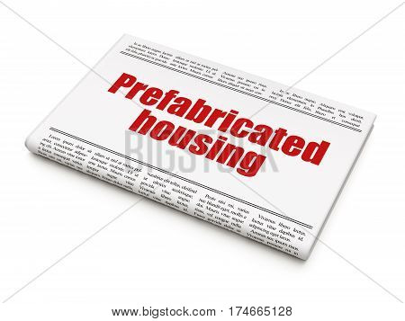 Construction concept: newspaper headline Prefabricated Housing on White background, 3D rendering