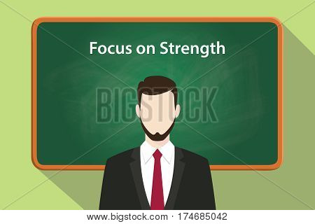 focus on strength white text illustration with a beard man wearing black suit standing in front of green chalk board vector