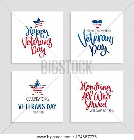 Set of cards to Veterans Day. Honoring all who served. Calligraphy and lettering. Vector illustration on white background. American flag. poster