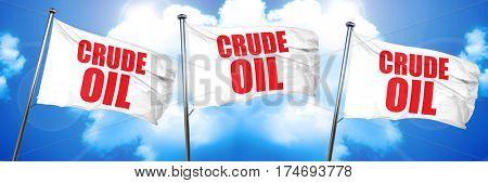 crude oil, 3D rendering, triple flags