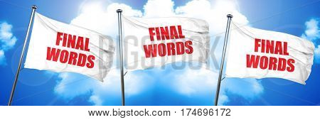 final words, 3D rendering, triple flags