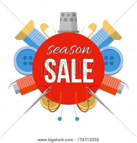 Season sale sign with sewing stuff. For tailor shop studio or atelier. Tools for handmade at the sides: needles pins thread buttons. Simple style vector illustration.