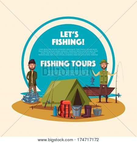 Fishing tour cartoon poster. Fishermen are standing with trophy fish near fishing camp with boat, fishing rod, tent, backpack, campfire pot, boots and bucket. Fishing sport, camping, recreation design