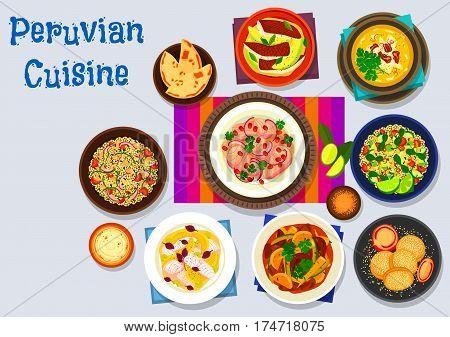 Peruvian cuisine icon of fish avocado ceviche, fish onion salad with lemon, beef corn stew, quinoa feta salad, chicken with nut sauce, grapefruit fish salad, quinoa avocado salad, corn cookie sandwich