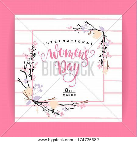 International Women s Day. Vector template with lettering design and hand draw texture. Design for card, poster, flyer and other users