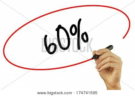 Man Hand Writing 60% With Black Marker On Visual Screen. Isolated On Background. Business, Technolog