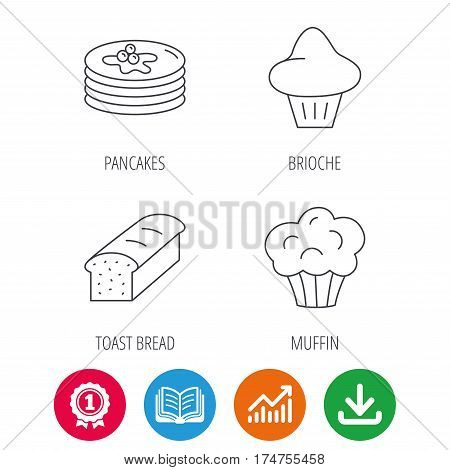 Pancakes, brioche muffin and toast bread icons. Cupcake linear sign. Award medal, growth chart and opened book web icons. Download arrow. Vector