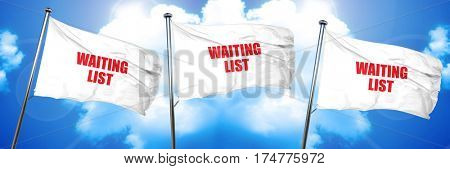 waiting list, 3D rendering, triple flags