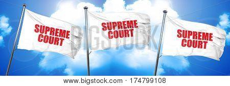 supreme court, 3D rendering, triple flags