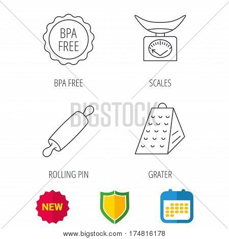 Kitchen scales, rolling pin and grater icons. BPA free linear sign. Shield protection, calendar and new tag web icons. Vector