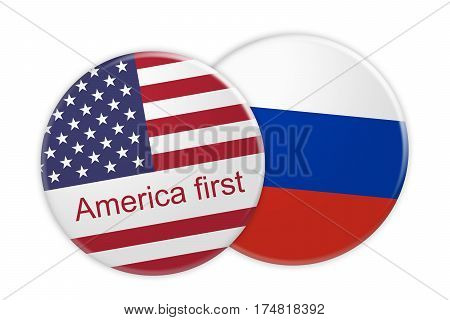 Politics News Concept: America First US Flag Button On Russia Flag Button 3d illustration on white background