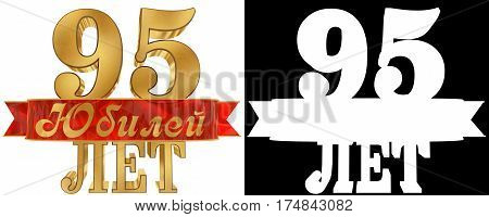 Golden digit ninety five and the word of the year. Translation from Russian - years. 3D illustration