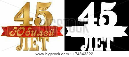 Golden digit forty five and the word of the year. Translation from Russian - years. 3D illustration