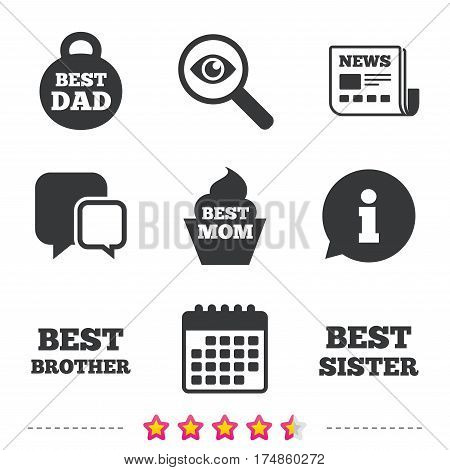 Best mom and dad, brother and sister icons. Weight and cupcake signs. Award symbols. Newspaper, information and calendar icons. Investigate magnifier, chat symbol. Vector