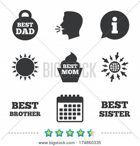 Best mom and dad, brother and sister icons. Weight and cupcake signs. Award symbols. Information, go to web and calendar icons. Sun and loud speak symbol. Vector