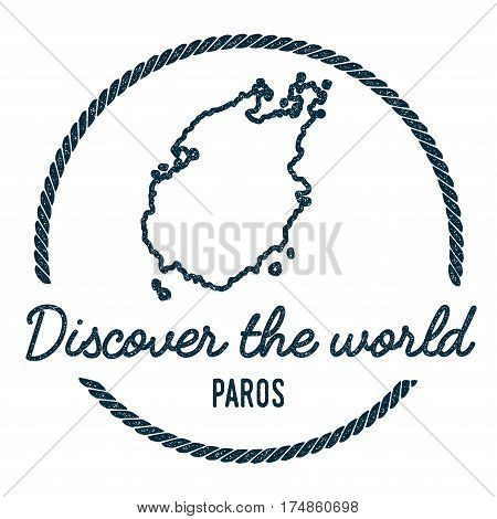 Paros Map Outline. Vintage Discover The World Rubber Stamp With Island Map. Hipster Style Nautical I