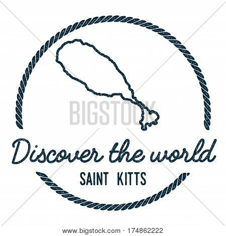 Saint Kitts Map Outline. Vintage Discover The World Rubber Stamp With Island Map. Hipster Style Naut