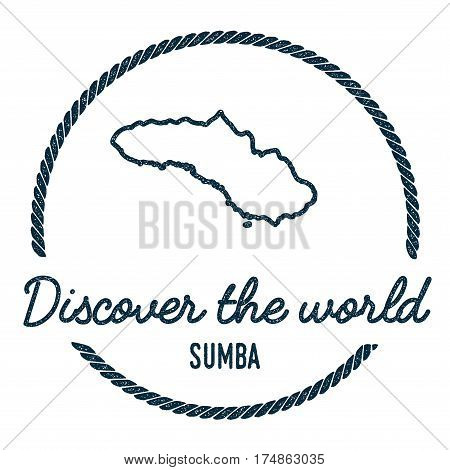Sumba Map Outline. Vintage Discover The World Rubber Stamp With Island Map. Hipster Style Nautical I