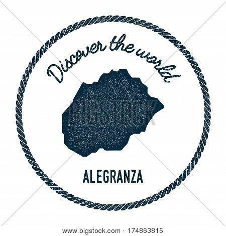Alegranza Map In Vintage Discover The World Insignia. Hipster Style Nautical Postage Stamp, With Rou