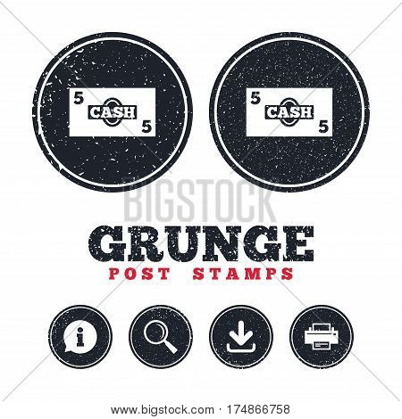 Grunge post stamps. Cash sign icon. Money symbol. Coin and paper money. Information, download and printer signs. Aged texture web buttons. Vector