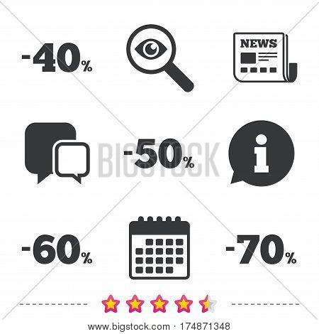 Sale discount icons. Special offer price signs. 40, 50, 60 and 70 percent off reduction symbols. Newspaper, information and calendar icons. Investigate magnifier, chat symbol. Vector