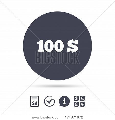 100 Dollars sign icon. USD currency symbol. Money label. Report document, information and check tick icons. Currency exchange. Vector