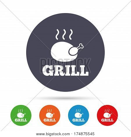 Roast chicken grill sign icon. Hen bird meat symbol. Round colourful buttons with flat icons. Vector