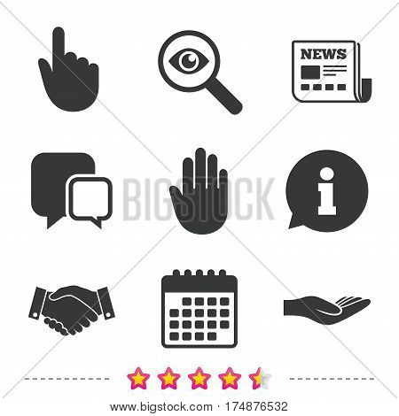 Hand icons. Handshake successful business symbol. Click here press sign. Human helping donation hand. Newspaper, information and calendar icons. Investigate magnifier, chat symbol. Vector