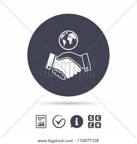 World handshake sign icon. Amicable agreement. Successful business with globe symbol. Report document, information and check tick icons. Currency exchange. Vector