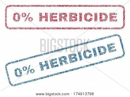 0 Percent Herbicide text textile seal stamp watermarks. Blue red fabric vectorized texture. Vector tag inside rounded rectangular shape. Rubber emblem with fiber textile structure.