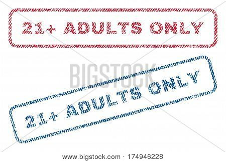 21 Plus Adults Only text textile seal stamp watermarks. Blue red fabric vectorized texture. Vector caption inside rounded rectangular shape. Rubber sticker with fiber textile structure.