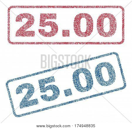 25.00 text textile seal stamp watermarks. Blue red fabric vectorized texture. Vector caption inside rounded rectangular banner. Rubber sticker with fiber textile structure.
