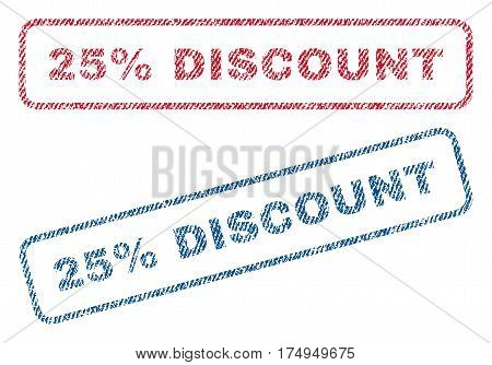 25 Percent Discount text textile seal stamp watermarks. Blue red fabric vectorized texture. Vector tag inside rounded rectangular shape. Rubber emblem with fiber textile structure.
