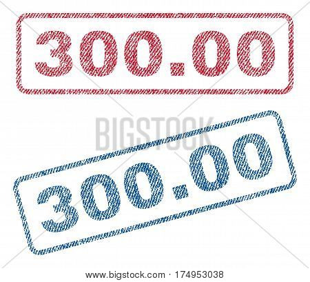 300.00 text textile seal stamp watermarks. Blue red fabric vectorized texture. Vector tag inside rounded rectangular banner. Rubber sign with fiber textile structure.