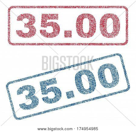 35.00 text textile seal stamp watermarks. Blue red fabric vectorized texture. Vector caption inside rounded rectangular banner. Rubber sticker with fiber textile structure.