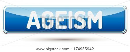 Ageism - Abstract Beautiful Button With Text.