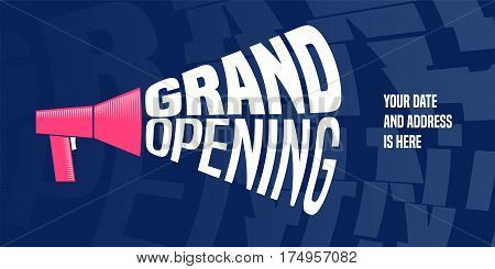 Grand opening vector banner. Template design element with megaphone for opening ceremony can be used as background or poster