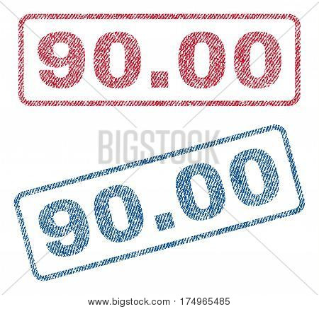 90.00 text textile seal stamp watermarks. Blue red fabric vectorized texture. Vector tag inside rounded rectangular banner. Rubber sign with fiber textile structure.