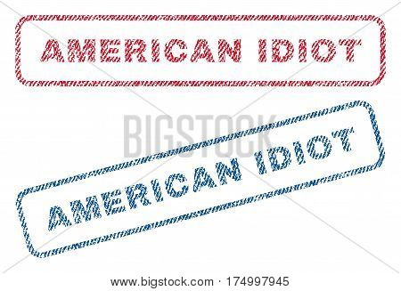 American Idiot text textile seal stamp watermarks. Blue, red fabric vectorized texture. Vector caption inside rounded rectangular banner. Rubber sign with fiber textile structure.