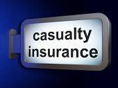 Insurance concept: Casualty Insurance on advertising billboard background, 3D rendering poster