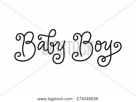 Modern Calligraphy Lettering Of Baby Boy In Black In Monoline Style Isolated On White Background For