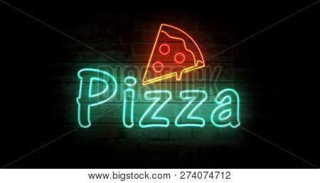 Pizza Neon Sign Light On Brick Wall Background. Glowing Large Text Abstract Concept 3d Illustration.