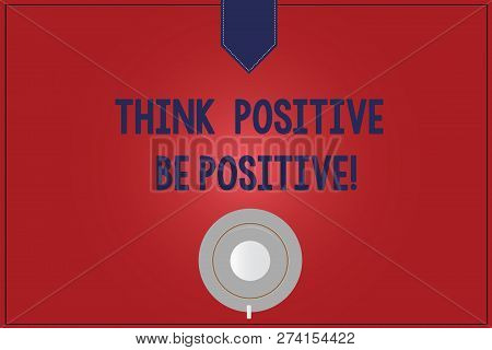 Handwriting Text Writing Think Positive Be Positive. Concept Meaning Always Have Motivation Attitude