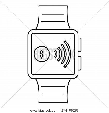 Smartwatch Nfc Pay Icon. Outline Smartwatch Nfc Pay Vector Icon For Web Design Isolated On White Bac