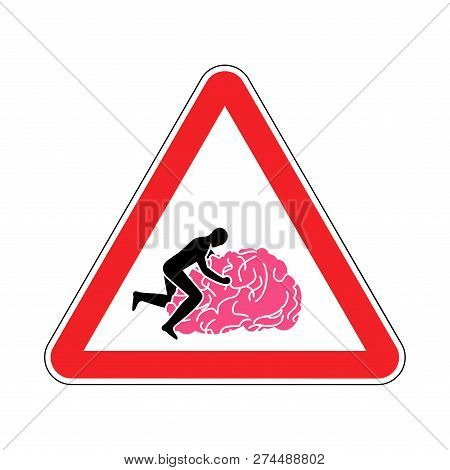 Fuck Brain Attention. Caution Fucking Brains. Man Sex On Gyrus. Red Road Sign Attentiveness