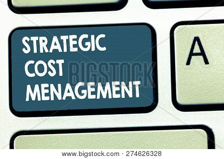 Conceptual Hand Writing Showing Strategic Cost Management. Business Photo Showcasing Combining Decis
