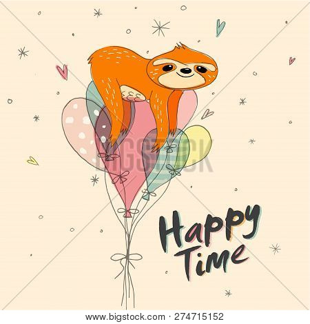 Happy Time. Cute Hand Drawn Sloth, Sluggard Funny Vector Illustrations For Banner, Poster, Backgroun